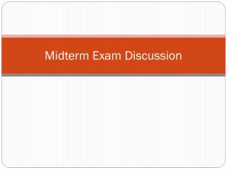 Midterm Exam Discussion