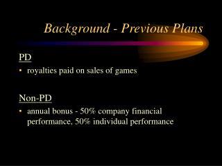 Background - Previous Plans