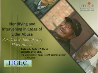 Identifying and Intervening in Cases of Elder Abuse Part 1 of 3: Identifying Elder Abuse