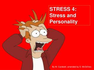 STRESS 4: Stress and Personality