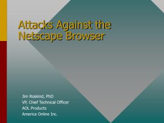 Attacks Against the Netscape Browser