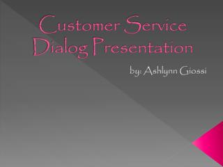 Customer Service Dialog Presentation