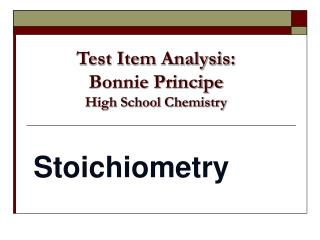 Test Item Analysis: Bonnie Principe High School Chemistry