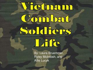 Vietnam Combat  Soldiers  Life