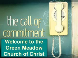 Welcome to the Green Meadow Church of Christ