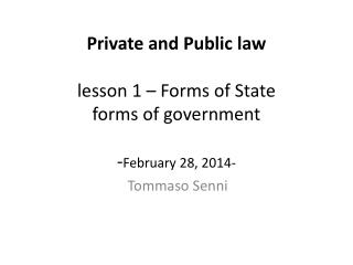 Private and Public law lesson 1 – Forms of State  forms of government - February 28, 2014-
