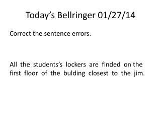Today's  Bellringer 01 /27/14