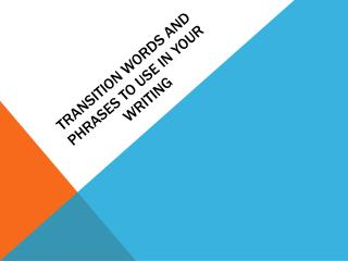 Transition words and phrases to use in your writing