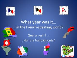 What year was it… …in the French-speaking world?