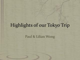Highlights of our Tokyo Trip