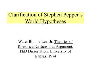 Clarification of Stephen Pepper's  World Hypotheses