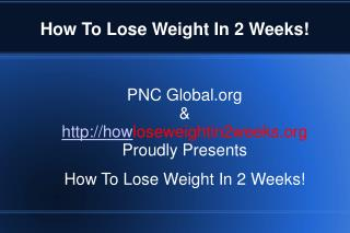 Discover The Right Way To Lose Fat In 2 Weeks