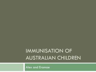 Immunisation of Australian Children