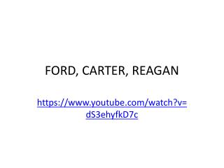 FORD, CARTER, REAGAN