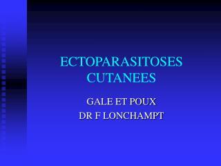 ECTOPARASITOSES CUTANEES
