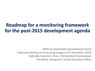 Roadmap for a monitoring framework for the post-2015 development agenda