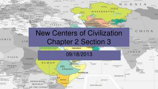 New Centers of Civilization Chapter 2 Section 3