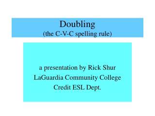 Doubling the C-V-C spelling rule