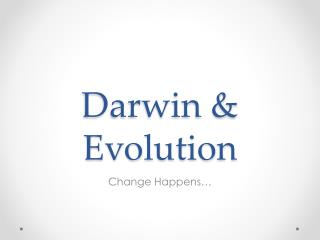 Darwin & Evolution