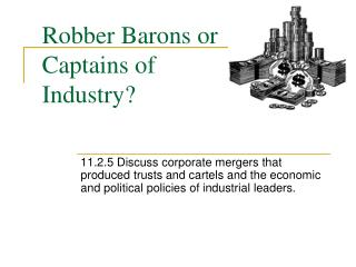 Robber Barons or Captains of Industry?