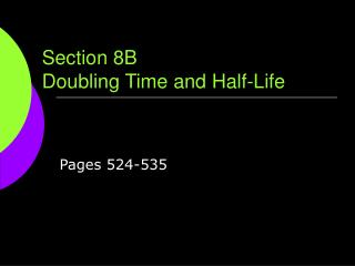 Section 8B Doubling Time and Half-Life