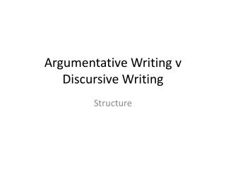 Argumentative Writing v Discursive Writing