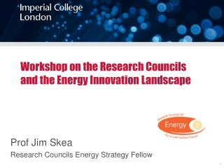 Workshop on the  Research  Councils and the Energy Innovation Landscape