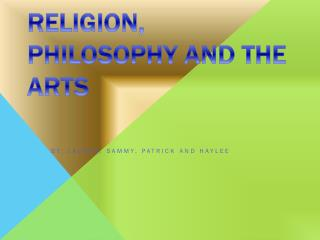Religion, Philosophy and the Arts
