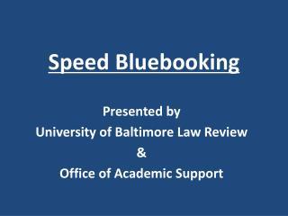 Speed Bluebooking