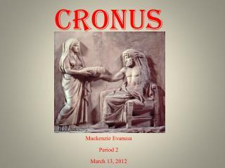 Mackenzie Evanusa Period 2 March 13, 2012