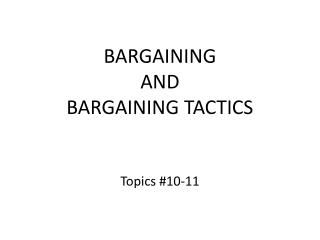 BARGAINING  AND BARGAINING TACTICS