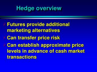 Hedge overview