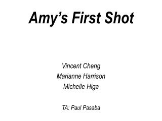 Amy's First Shot