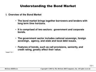 Understanding the Bond Market I.  Overview of the Bond Market