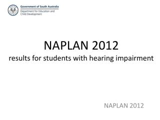 NAPLAN  2012  results for students with hearing impairment
