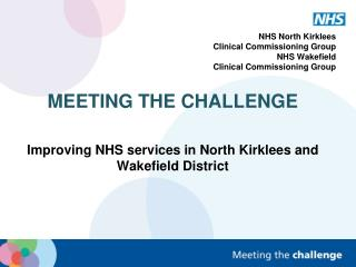 NHS North Kirklees  Clinical Commissioning Group NHS Wakefield  Clinical Commissioning Group
