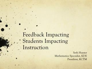 Feedback Impacting Students Impacting Instruction