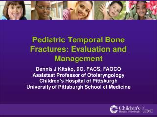 Pediatric Temporal Bone Fractures: Evaluation and Management