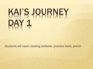Kai's Journey Day 1