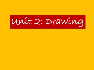 Unit 2: Drawing