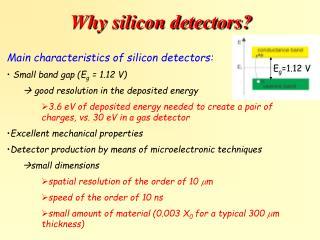 Why silicon detectors?
