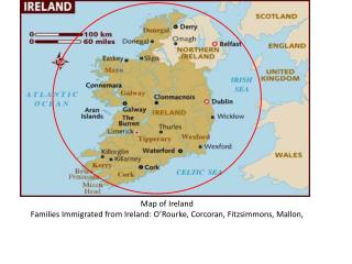 Map of  Ireland Families Immigrated from Ireland: O'Rourke, Corcoran, Fitzsimmons, Mallon,