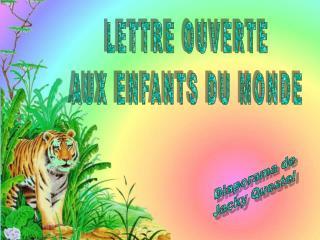 LETTRE OUVERTE AUX ENFANTS DU MONDE