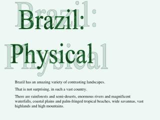 Brazil: Physical