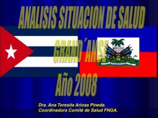 ANALISIS SITUACION DE SALUD   GRAND´ANSE Año 2008