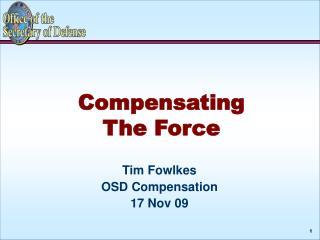 Tim Fowlkes OSD Compensation  17 Nov 09