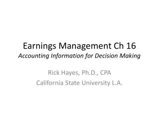 Earnings Management Ch 16  Accounting Information for Decision Making