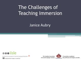 The Challenges of Teaching Immersion