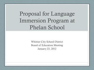 Proposal for Language  Immersion Program at Phelan School