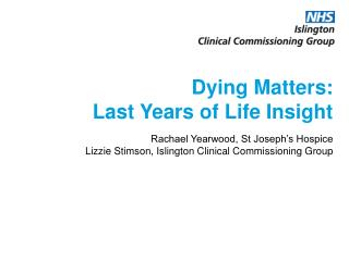 Dying Matters:  Last Years of Life Insight